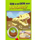 How Do We Know About Dinosaurs?