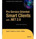 Pro Service-Oriented Smart Clients with .Net 2.0