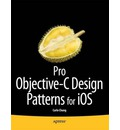 Pro IOS 4 Design Patterns in Objective-C: Best Practices for iPhone and iPad App Development