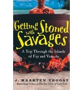 Getting Stoned with Savages: A Trip Throught the Islands of Figi and Vanuatu