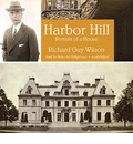 Harbor Hill: Portrait of a House