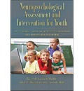 Neuropsychological Assessment and Intervention for Youth: an Evidence Based Approach to Emotional and Behavioral Disorders