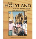 "The Quintessential Book On Egypt: The Holy Land: A Novel: African Americans In The Land Of Ancient Kemet/Egypt: ""The Holy Land"""
