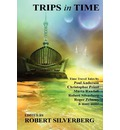 Trips in Time: Time Travel Tales by Roger Zelazny, Poul Anderson, Christopher Priest, and More!