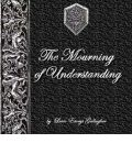 The Mourning of Understanding