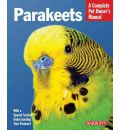 Parakeets: Barron's Complete Pet Owner's Manuals