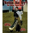 Nothin' But Try: The Shane Drury Story