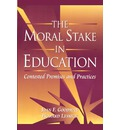 The Moral Stake in Education: Contested Premises and Practices