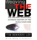Weaving the Web: The Original Design and Ultimate Destiny of the World Wide Web by Its Inventor