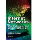 Internet Networks: Wired, Wireless, and Optical Technologies