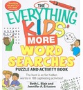 The Everything Kids' More Word Searches Puzzle and Activity Book: The Hunt Is on for Hidden Words in 100 Captivating Activities!