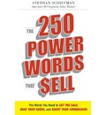 The 250 Power Words That Sell: The Words You Need to Get the Sale, Beat Your Quota, and Boost Your Commission