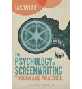 The Psychology of Screenwriting: Theory and Practice