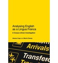 Analyzing English as a Lingua Franca: A Corpus-driven Investigation
