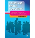 School and System Leadership: Changing Roles for Primary Headteachers