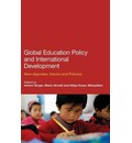 Global Education Policy and International Development: New Agendas, Issues and Policies