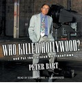 Who Killed Hollywood?: And Put the Tarnish on Tinseltown