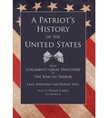 A Patriot's History of the United States: From Columbus's Great Discovery to the War on Terror