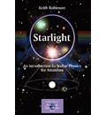 Starlight: an Introduction to Stellar Physics for Amateurs