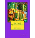 The French Quarter Cookbook: Delectable New Orleans
