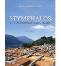 Stymphalos: Volume 1: The Acropolis Sanctuary