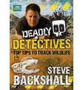 Deadly Detectives: Top Tips to Track Wildlife