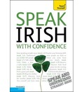 Speak Irish with Confidence: Teach Yourself