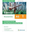 Edexcel AS Economics Student Unit Guide: Competitive Markets - How They Work and Why They Fail: Unit 1