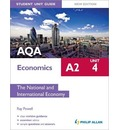 AQA A2 Economics Student Unit Guide: Unit 4 the National and International Economy: Unit 4