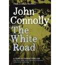 The White Road: The Fourth Charlie Parker Thriller