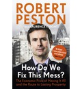 How Do We Fix This Mess?: The Economic Price of Having it All, and the Route to Lasting Prosperity