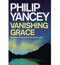 Vanishing Grace: Whatever Happened to the Good News