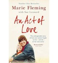 An Act of Love: One Woman's Remarkable Life Story and Her Fight for the Right to Die with Dignity