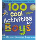 100 Cool Activities for Boys