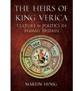 Heirs of King Verica: Culture & Politics in Roman Britain