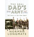 The Real Dad's Army: The Story of the Home Guard