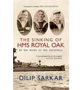 The Sinking of HMS Royal Oak: In the Words of the Survivors