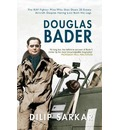 Douglas Bader: The RAF Fighter Pilot Who Shot Down 20 Enemy Aircraft Despite Having Lost Both His Legs