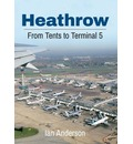 Heathrow Airport: From Tents to Terminal 5