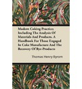 Modern Coking Practice; Including The Analysis Of Materials And Products. A Handbook For Those Engaged In Coke Manufacture And The Recovery Of Bye-Products
