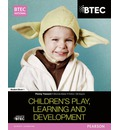 BTEC Level 3 National in Children's Play, Learning and Development Student Book 1
