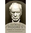 Patrick Moore's Yearbook of Astronomy 2014: Special Memorial Edition