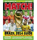 Match World Cup 2014: The World Cup Book for the Football-Mad Fans