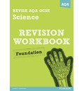 Revise AQA: GCSE Science A Revision Workbook Foundation
