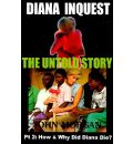 Diana Inquest: How and Why Did Diana Die? Pt. 2: The Untold Story