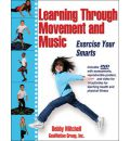 Learning Through Movement and Music: Exercise Your Smarts