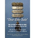"""Dear Sister Sadie"" the Letters of David W. Poak, 30th Illinois Infantry During the Civil War: Also the Diary of Edward Grow and Letters of Henry M. McLain"