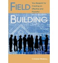 Field Building: Your Blueprint for Creating an Effective and Powerful Social Movement