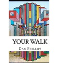 Your Walk: And the Struggle It Takes