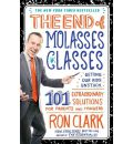 The End of Molasses Classes: Getting Our Kids Unstuck: 101 Extraordinary Solutions for Parents and Teachers